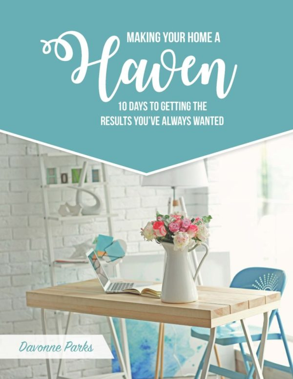 Get Ready to Make Your Home a Haven {Sign Up for the FREE