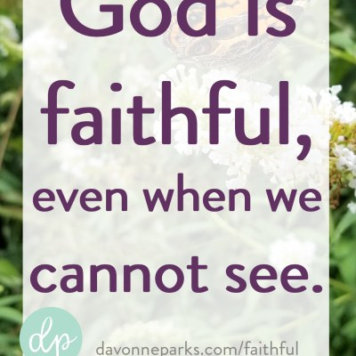 God is faithful, even when we cannot see (and a FREE surprise!)