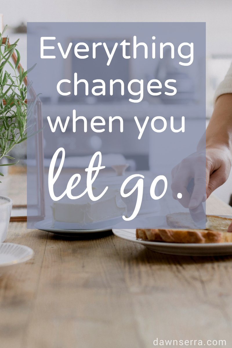 Everything changes when you let go - creating a happier relationship - Dawn Serra