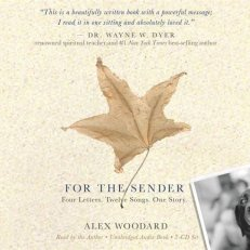 For the Sender: Four Letters. Twelve Songs. One Story. by Alex Woodard