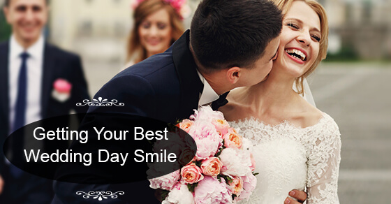 Getting Your Best Wedding Day Smile