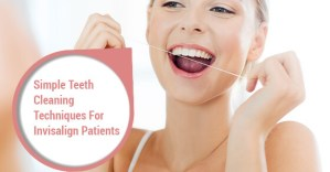 Simple Teeth Cleaning Techniques For Invisalign Patients