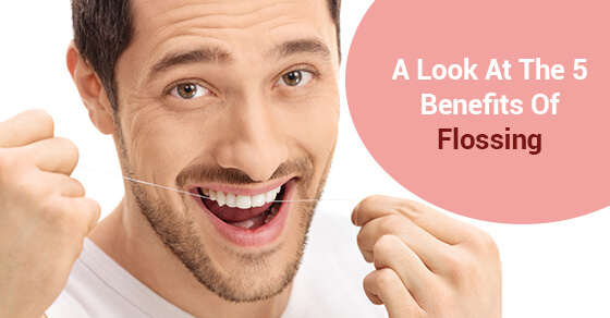 A Look At The 5 Benefits Of Flossing
