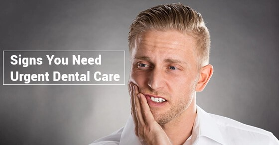 Signs You Need Urgent Dental Care
