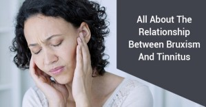 Relationship Between Bruxism And Tinnitus
