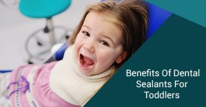 Dental Sealants For Toddlers