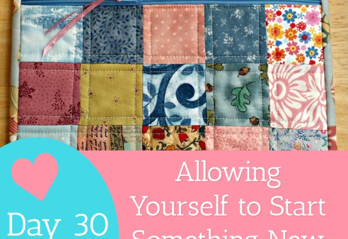 Day 30 – Allowing Yourself to Start Something New