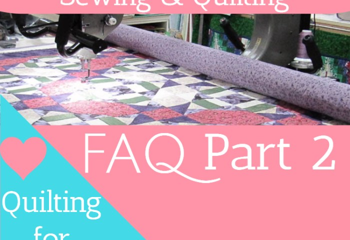 FAQ about Quilting for Others Part 2