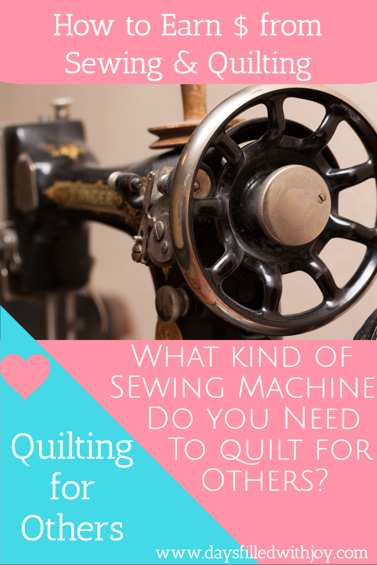 What Kind of Sewing Machine do You Need to Quilt for Others?