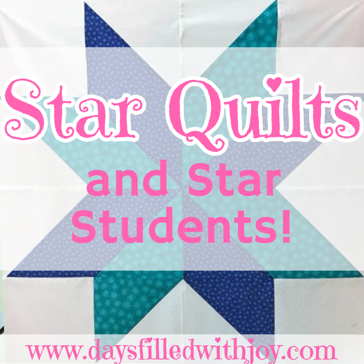 Star Quilts & Star Students!