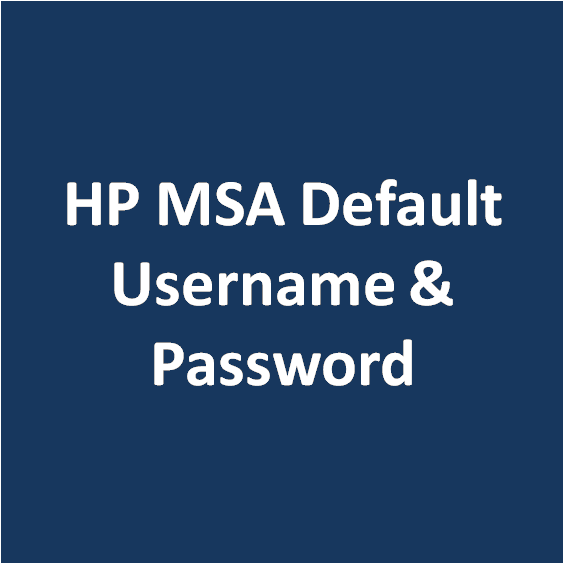 HP MSA Default Username & Password - DbAppWeb com