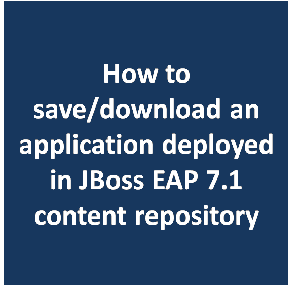 How to save/download an application deployed in JBoss EAP 7 1