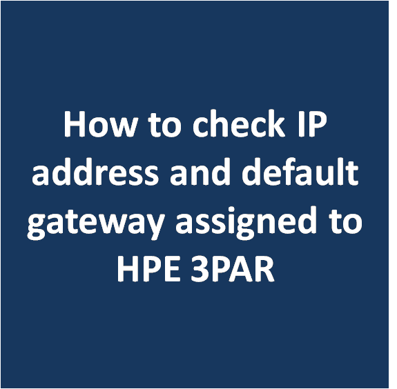 How to check IP address and default gateway assigned to HPE