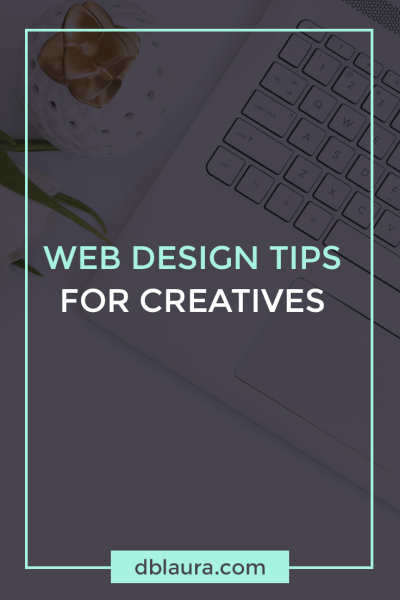 Web design tips for creatives | Designed by Laura
