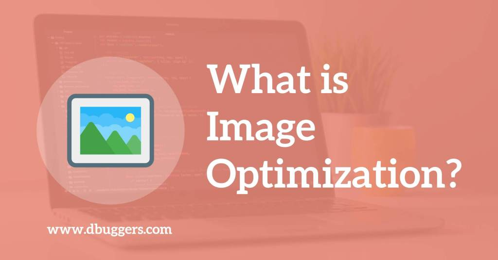 Image Optimization, dbuggers, web agency, best web designer in satkhira, best website designer