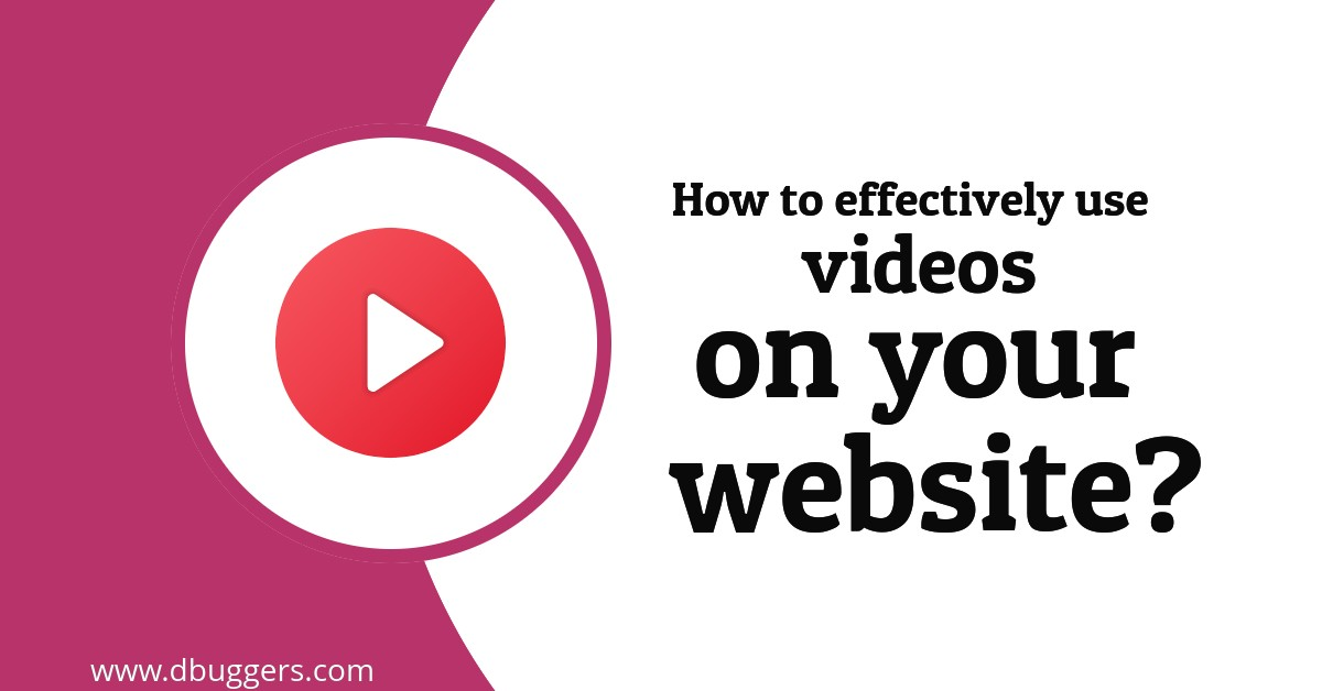 use videos on your website, dbuggers, team dbuggers, blog, WordPress Tips