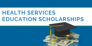 2021 Health Services Education Scholarship Application Now Available
