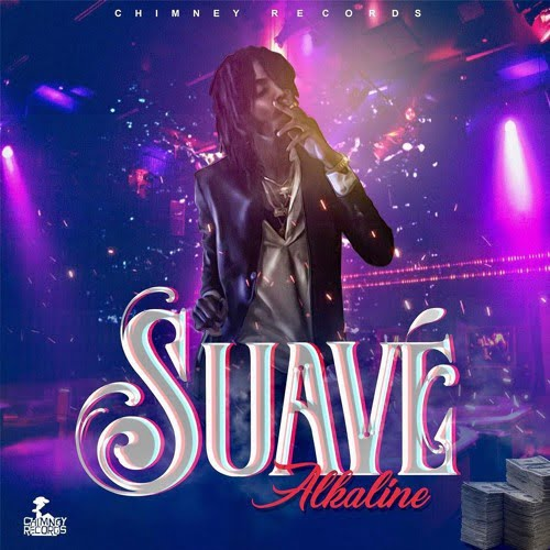 Alkaline – Suave (Prod  by Chimney Records)   DCLeakers