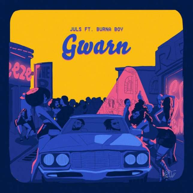 Juls feat. Burna Boy - Gwarn