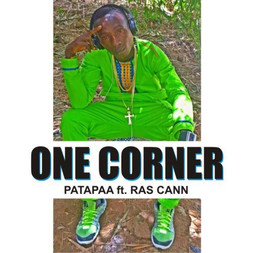 Patapaa feat. Ras Cann - One Corner (Prod. by Morgan Beat)
