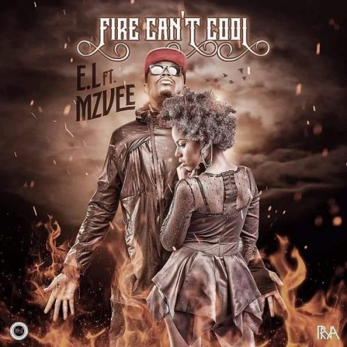fire cant cool 500x500 - E.L ft Mzvee - Fire Can't Cool