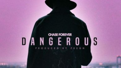 Photo of Chase Forever – Dangerous (Prod. by Pee GH)