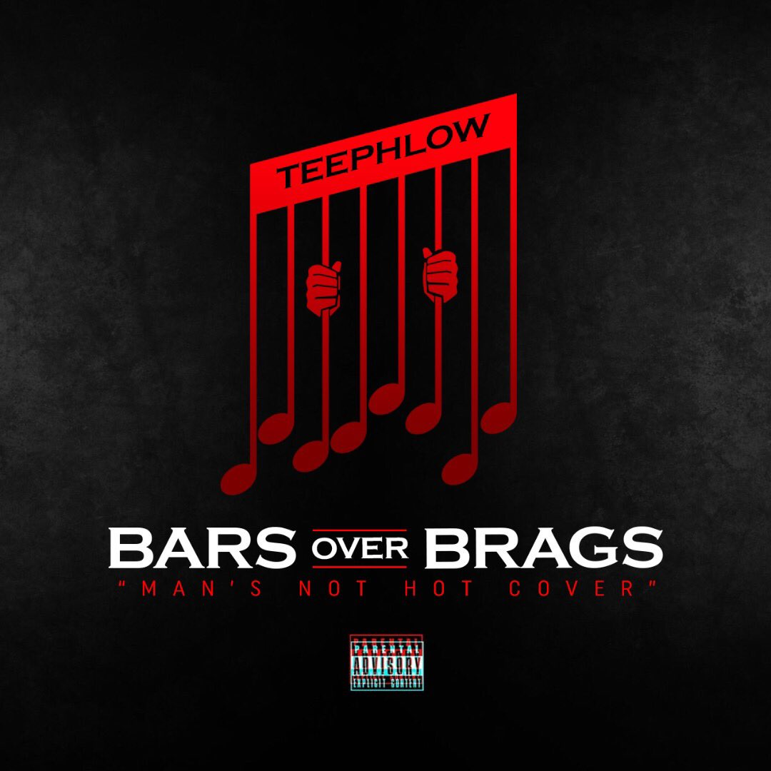 Teephlow - Bars Over Brags (Man's Not Hot Cover)