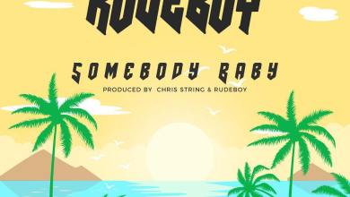 Photo of Rudeboy – Somebody Baby (Prod. by Chris String & Rudeboy)