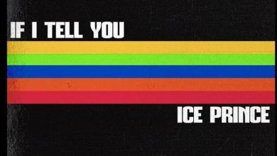 if I tEL yOU - Ice Prince x DJ Spinall - If I Tell You (Prod. by Austyno)