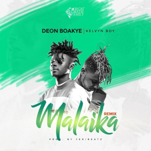 Deon New - Deon Boakye ft. Kelvyn Boy – Malaika Remix (Prod. By JeriBeatz)