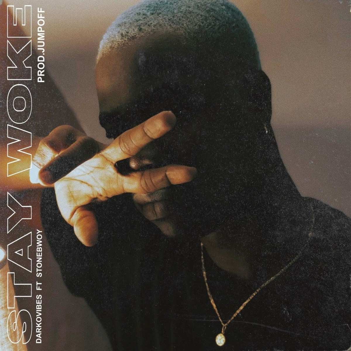 Darkovibes feat. Stonebwoy - Stay Woke (Prod. by JumpOff)