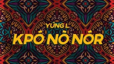 Yung L Kpo - Yung L - Kpónònór (Prod. by Chopstix)