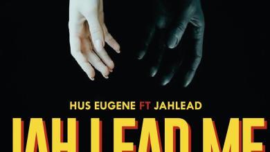 Photo of Hus Eugene ft. Jah Lead – Jah Lead Me (Prod. by Swan Sounds)