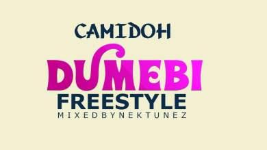 Photo of Camidoh – Dumebi Freestyle (Mixed by Nektunez)