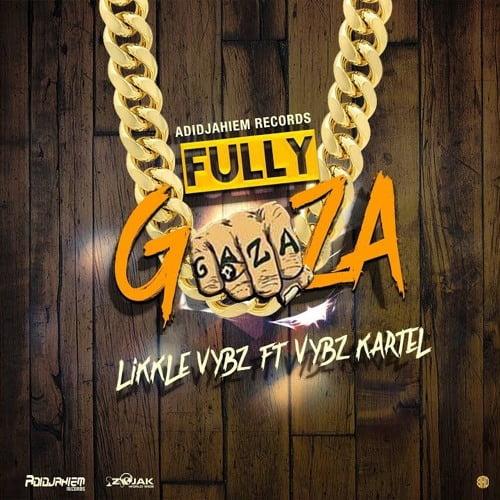 Vybz Kartel fully gaza - Vybz Kartel ft. Likkle Vybz - Fully Gaza