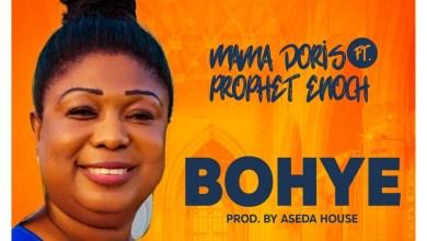 Photo of Mama Doris ft Prophet Enoch – Bohye (Prod. by Aseda House)