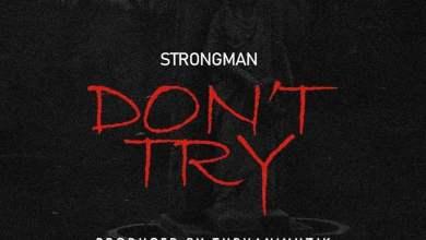 Strongman Dont Try Artwork - Strongman - Don't Try (Medikal Diss) (Prod. by Tubhani Muzik)