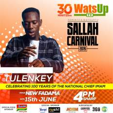 Tulenkey WatsUp TV 30minitzlive Sallah Carnival 2019 - Kuami Eugene, Okyeame Kwame ,Tulenkey set to Perform at WatsUp TV & 30minitz 2019 Sallah Carnival