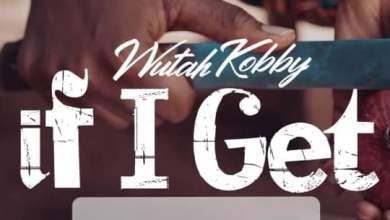 Photo of Wutah Kobby – If I Get (Prod. by DDT)