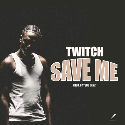 Twitch – Save Me (Prod  by Yung D3mz) ~ LoudGH com