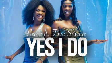 Becca ft Tiwa savage - Becca ft. Tiwa Savage - Yes I Do