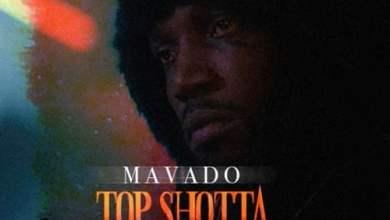 Photo of Mavado – Top Shotta Is Back (AirCraft Riddim)