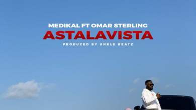 Photo of Medikal ft Omar Sterling – Astalavista (Prod. by Unklebeatz)
