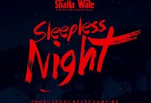 Photo of Shatta Wale – Sleepless Night