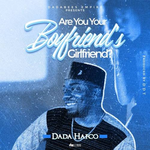 dada hafco are you art 500x500 - Dada Hafco - Are You Your Boyfriend's Girlfriend