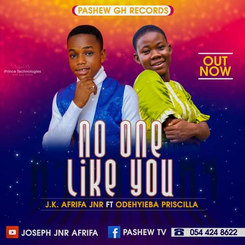 J.K Afrifa Jnr No One Like You - Playlist : 10 Songs You Need To Hear This Week (Week 5)