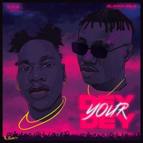 YKB dey your dey cover art 500x500 - YKB - Dey Your Dey ft. Zlatan