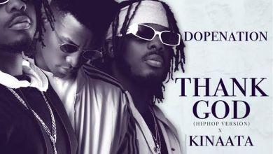 dopenation thank god hip hop - DopeNation - Thank God (Hip-Hop Version) ft. Kofi Kinaata