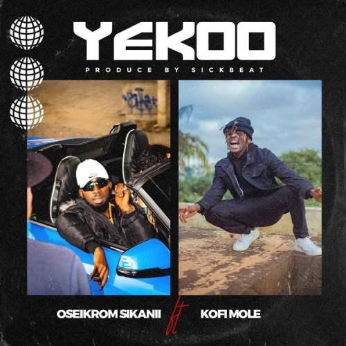 oseikrom sikanii yeeko 500x500 - Oseikrom Sikanii - Yekoo ft. Kofi Mole