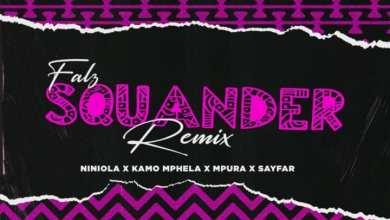 Falz Squander Remix - Listen To The Remix Of Falz' 'Squander' Featuring Ninola, Kamo, Mpura & Sayfar